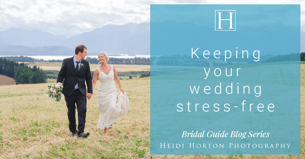Wedding Blog series, Wedding planning advice, Southland Wedding Photographer, Heidi horton photography, keeping your wedding stress-free